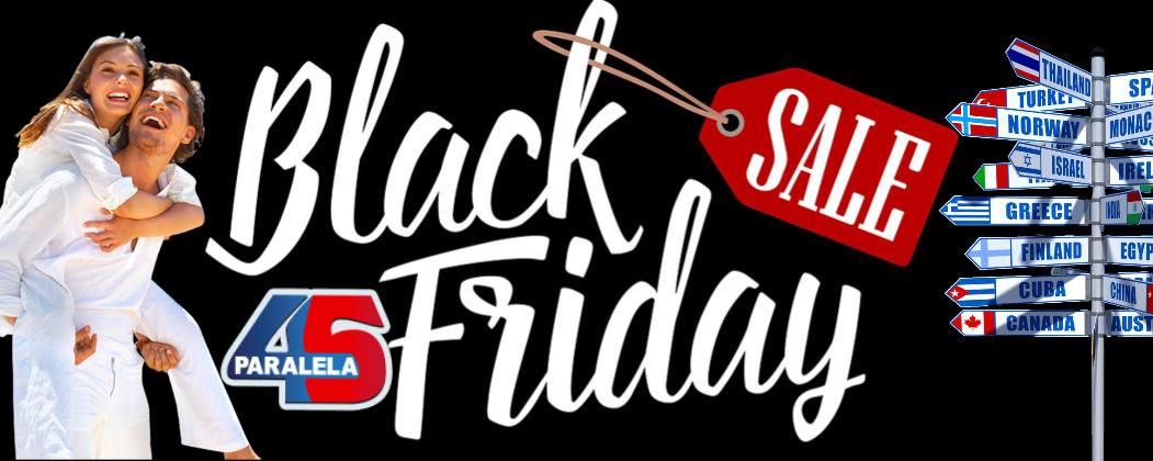 Paralela 45 Satu Mare lansează campania Black Friday pentru vacanțe